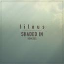 Shaded In feat. Jordan Leser (Remixes)/filous