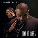 Don't Get No Betta feat. Mila J/Timbaland
