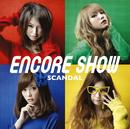 ENCORE SHOW/SCANDAL