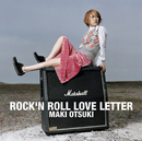 ROCK'N ROLL LOVE LETTER/大槻 真希