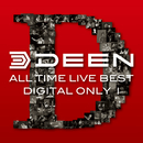 ALL TIME LIVE BEST【DIGITAL ONLY I】<2009日本武道館>/DEEN