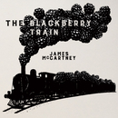 The Blackberry Train/James McCartney