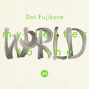 Dai Fujikura : My Letter To The World/Dai Fujikura