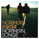 NORTHERN SONGS/northern bright