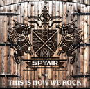 THIS IS HOW WE ROCK/SPYAIR