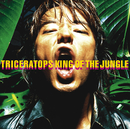 KING OF THE JUNGLE/TRICERATOPS