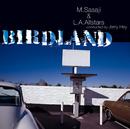 BIRDLAND/M. Sasaji & L. A. Allstars