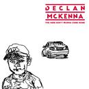 The Kids Don't Wanna Come Home/Declan McKenna
