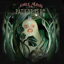 Patient Zero/AIMEE MANN