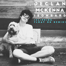 Isombard (clipping. Float On Remix)/Declan McKenna
