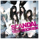 TEMPTATION BOX/SCANDAL