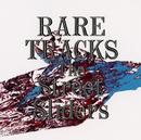 RARE TRACKS/THE STREET SLIDERS
