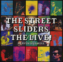 THE LIVE! ~HEAVEN AND HELL~/THE STREET SLIDERS
