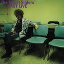 LAST LIVE/THE STREET SLIDERS