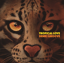 TROPICAL LOVE/電気グルーヴ