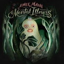 Mental Illness/AIMEE MANN