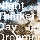 Night Thinker Day Dreamer/Freezing