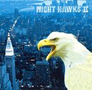NIGHT HAWKS II/ナイト・ホークス