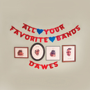 All Your Favorite Bands/Dawes