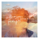 Better Nature/Silversun Pickups