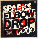 ELBOW DROP/SPARKS GO GO