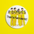 That's Fantastic!/POLYSICS