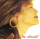 Don't be afraid/Cindy