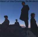 Heart of the country/BE MODERN