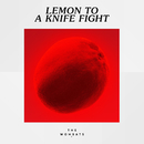 Lemon to a Knife Fight/The Wombats