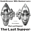The Last Supper/電気グルーヴ