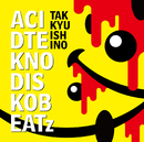 ACID TEKNO DISKO BEATz/TAKKYU ISHINO