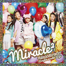 MIRACLE☆BEST - Complete miracle2 Songs -/miracle2(ミラクルミラクル) from ミラクルちゅーんず!