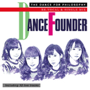 ダンス・ファウンダー(リ・ボーカル アンド シングル・ミックス・バージョン)【Include live tracks】/フィロソフィーのダンス