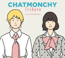 CHATMONCHY Tribute ~My CHATMONCHY~/Various Artists