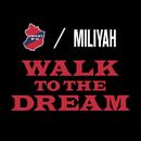 WALK TO THE DREAM/加藤 ミリヤ