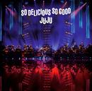 "JUJU BIG BAND JAZZ LIVE ""So Delicious, So Good""/JUJU"