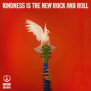 Kindness Is The New Rock And Roll/Peace