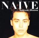 NAIVE/大沢 誉志幸