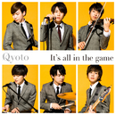 It's all in the game/Qyoto