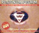PLATINUM PUSHIM/PUSHIM