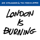 London Is Burning/Joe Strummer & The Mescaleros
