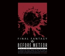 Before Meteor:FINAL FANTASY XIV Original Soundtrack/SQUARE ENIX