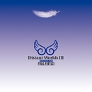 Distant Worlds III: more music from FINAL FANTASY/SQUARE ENIX