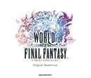 WORLD OF FINAL FANTASY Original Soundtrack/SQUARE ENIX