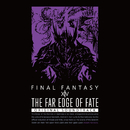 THE FAR EDGE OF FATE: FINAL FANTASY XIV Original Soundtrack/SQUARE ENIX