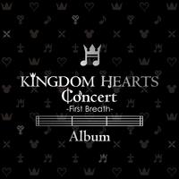KINGDOM HEARTS Concert –First Breath- Album
