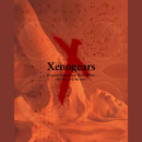 Xenogears Original Soundtrack Revival Disc - the first and the last -/SQUARE ENIX