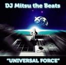 UNIVERSAL FORCE/DJ Mitsu the Beats
