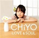 LOVE&SOUL/CHiYO