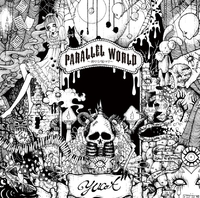 PARALLEL WORLD〜終ワリノ始マリ〜/yucat